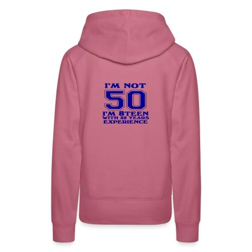 8teen blue not 50 - Women's Premium Hoodie