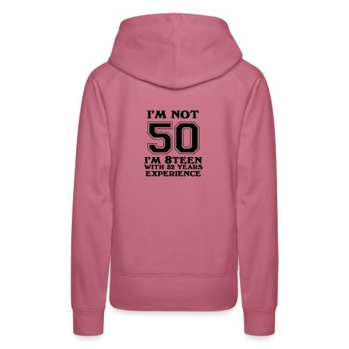 8teen black not 50 - Women's Premium Hoodie