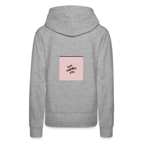 Lost whitout you hoddie - Women's Premium Hoodie