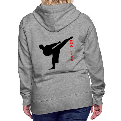 Mixed Martial arts such as MMA, BJJ by MMA LIFE - Women's Premium Hoodie