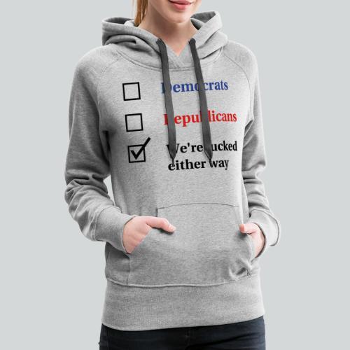 Election Ballot - We're Fucked - Women's Premium Hoodie