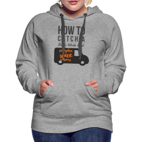 Basic White Girl - Women's Premium Hoodie