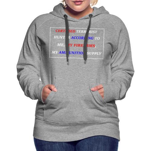 CERTIFIED TERRORIST HUNTER - Women's Premium Hoodie