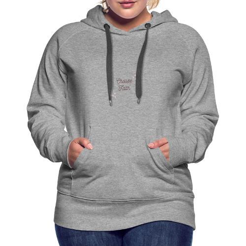 choose faith - Women's Premium Hoodie