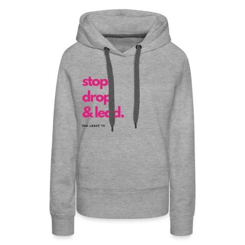 Stop, Drop & Lead - Women's Premium Hoodie
