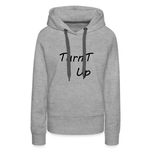 TurnT_Up - Women's Premium Hoodie