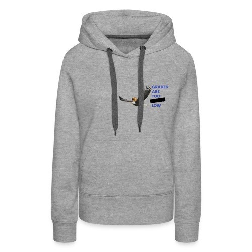 The Grades are Too **** Low Logo With Text - Women's Premium Hoodie