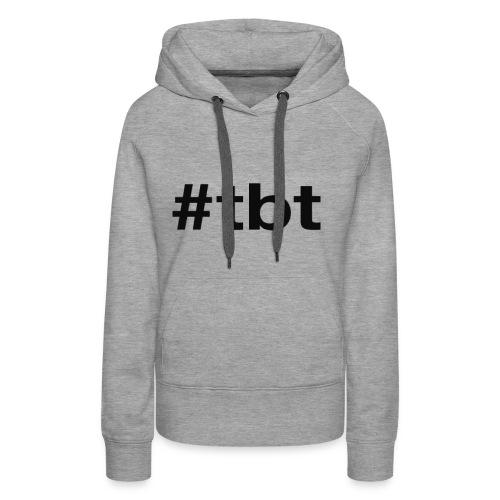 #TBT - Women's Premium Hoodie