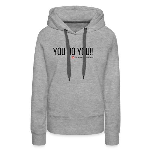 You D oYou Black Color Slogan - Women's Premium Hoodie