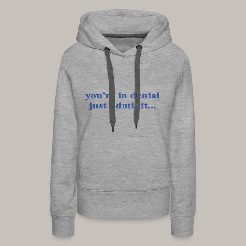 denial - Women's Premium Hoodie