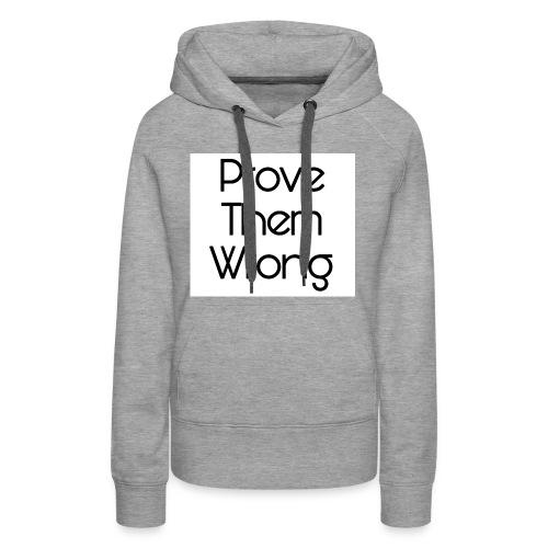 prove them wrong - Women's Premium Hoodie