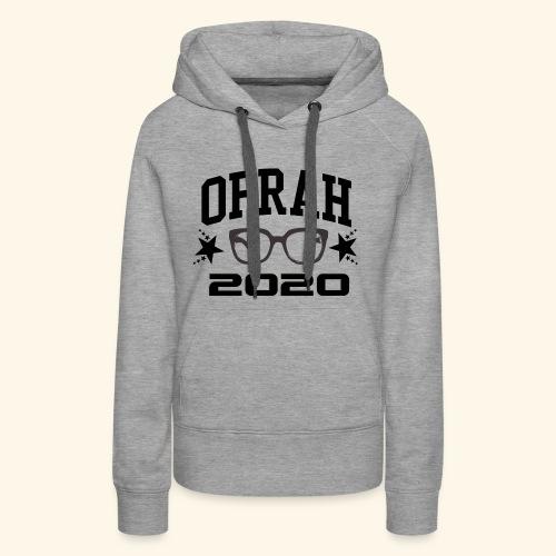 OPRAH 2020 - Women's Premium Hoodie