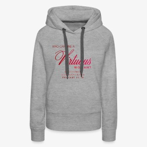 Virtuous Woman - PROVERBS 31:10 - Women's Premium Hoodie