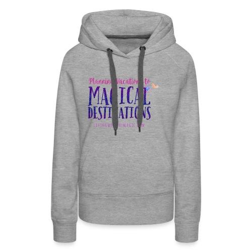 Living With The Magic Vacations Shirt - Women's Premium Hoodie
