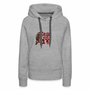 Bear with it - Women's Premium Hoodie
