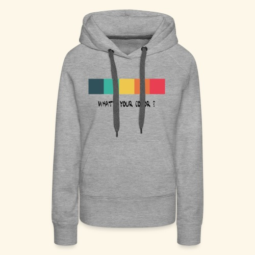 what´s your color? black - Women's Premium Hoodie