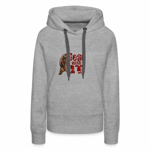 Bear with it - Women's Premium Hoodie