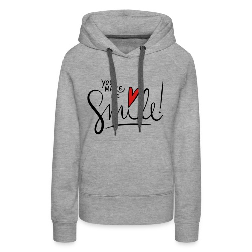 You make me smile Front - Women's Premium Hoodie