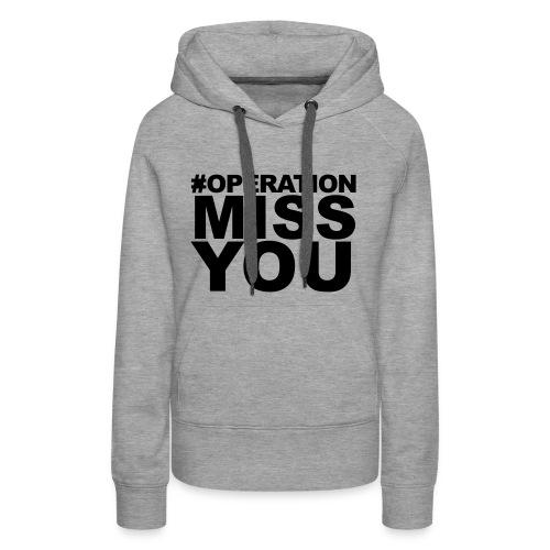 Operation Miss You - Women's Premium Hoodie