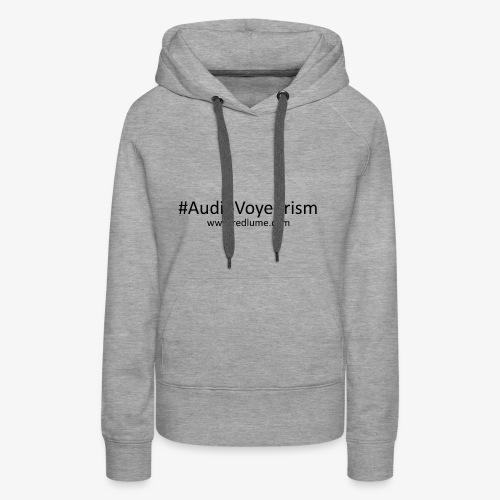 #AudioVoyeurism - Women's Premium Hoodie