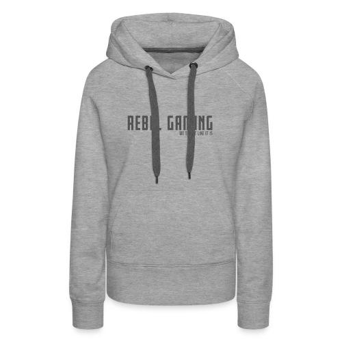 Rebel Gaming We Tell It Like It Is - Women's Premium Hoodie