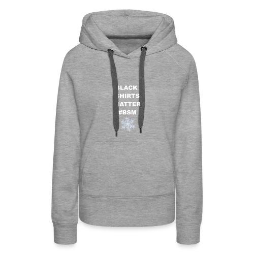Black Shirts Matter - Women's Premium Hoodie