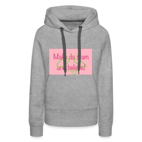 Make da team and belive - Women's Premium Hoodie
