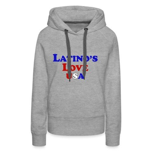 Latino's Love T Shirt - Women's Premium Hoodie