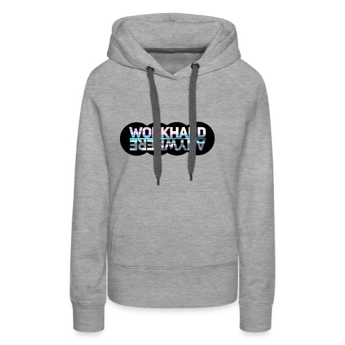 Work Hard Anywhere - Women's Premium Hoodie