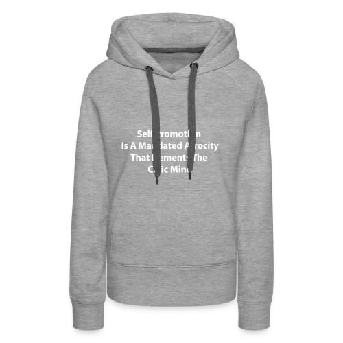 A Discourse On Self, Part 2 - Women's Premium Hoodie