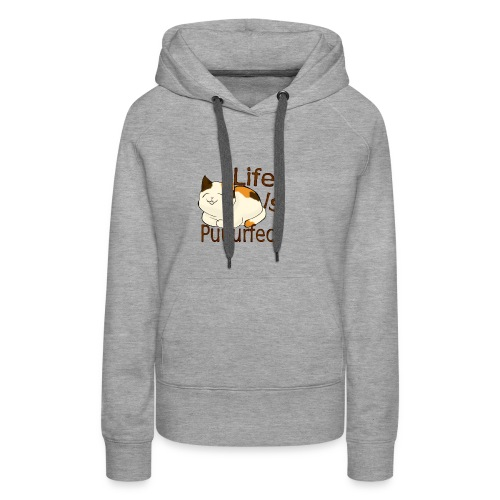 life is perfect when you're a cat - Women's Premium Hoodie