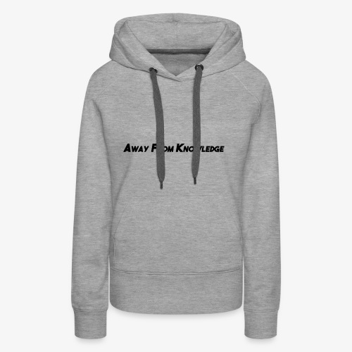Away From Knowledge - Women's Premium Hoodie