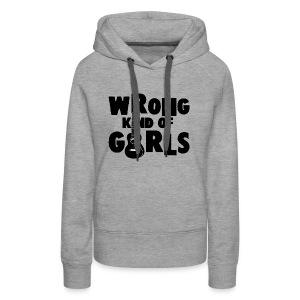 Wrong Kind of Girls - Women's Premium Hoodie