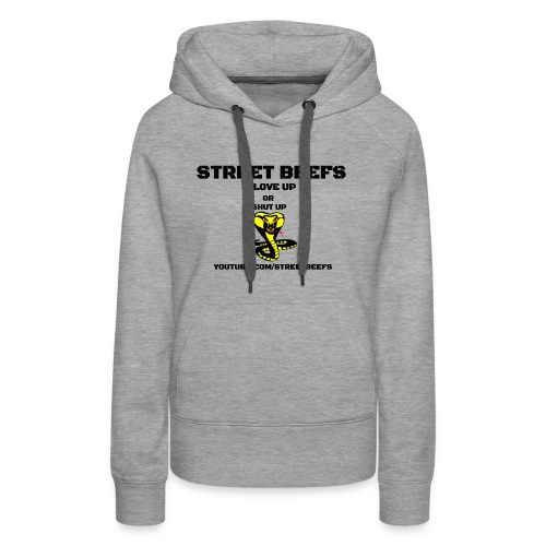 STREET BEEFS GLOVE UP OR SHUT UP - Women's Premium Hoodie