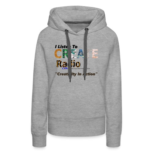 I Listen To CREATE Radio - Women's Premium Hoodie