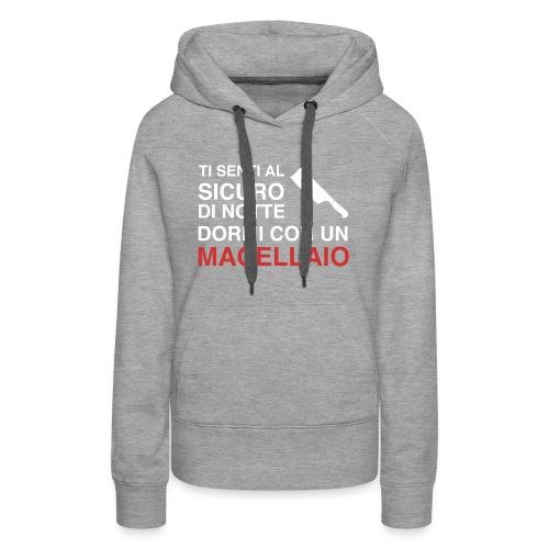 Sicuro Con Un Macellaio - Women's Premium Hoodie