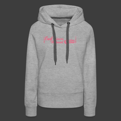 God's Princess Husbands Queen (text pink) - Women's Premium Hoodie