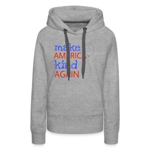 Make America Kind Again - Women's Premium Hoodie