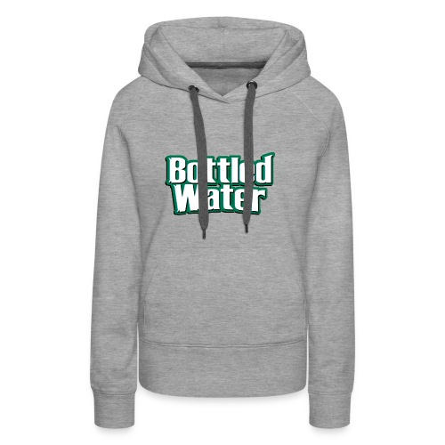 Bottled Water - Women's Premium Hoodie