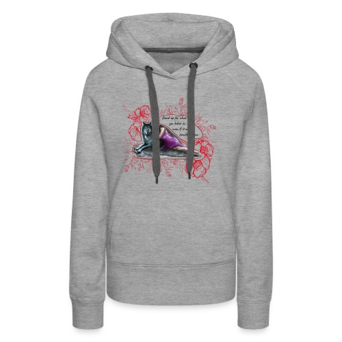 Stand Up For What You Believe In - Women's Premium Hoodie