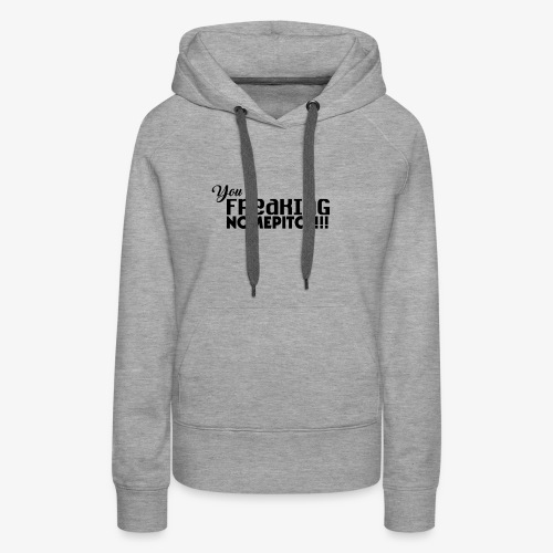 You Freaking NomePitch! - Women's Premium Hoodie