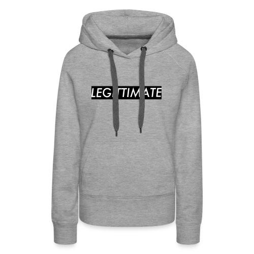 LEGITTIMATE - Women's Premium Hoodie
