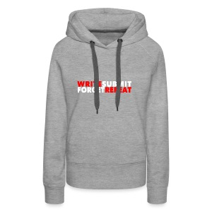 Write Submit Forget Repeat - Women's Premium Hoodie
