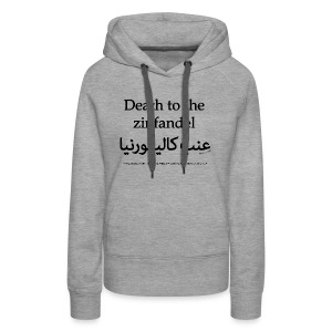 Death to the Zinfandel - Women's Premium Hoodie