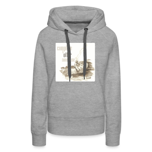 complete and otter nonsense - Women's Premium Hoodie