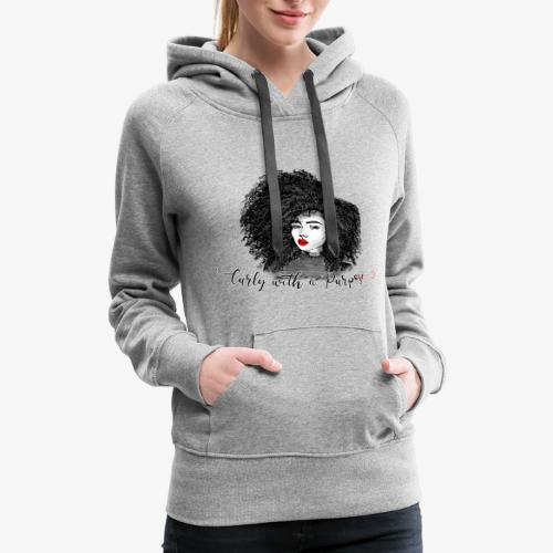 Curly With A Purpose - Women's Premium Hoodie