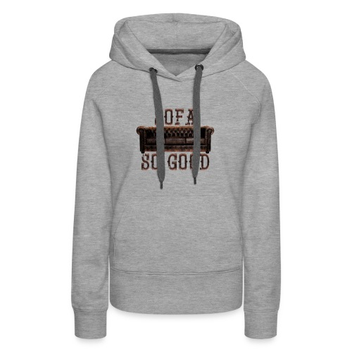 Sofa_So_Good_Dark - Women's Premium Hoodie