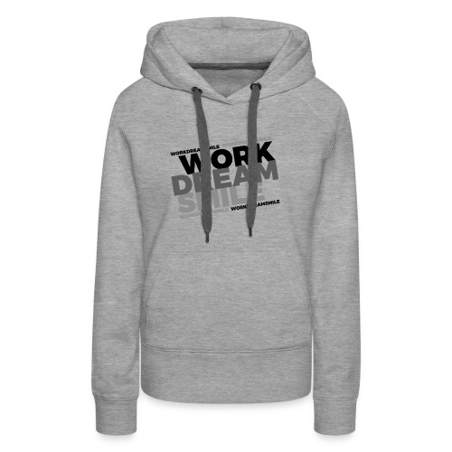 WORK DREAM SMILE - Women's Premium Hoodie