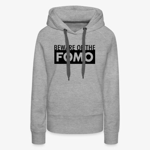 Beware of the FOMO - Women's Premium Hoodie