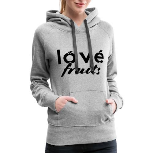love fruits gift idea for vegans - Women's Premium Hoodie